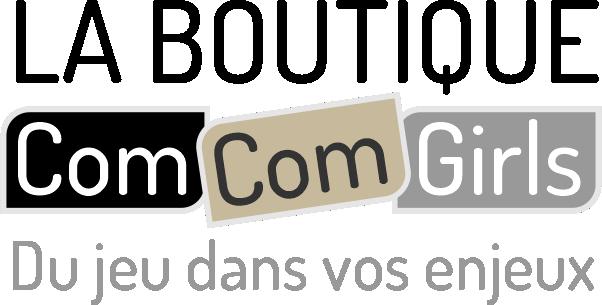La boutique ComCom Girls - Du jeu dans vos enjeux